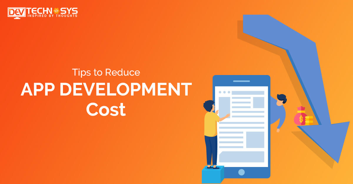 Few tips to reduce the app development cost: An overview