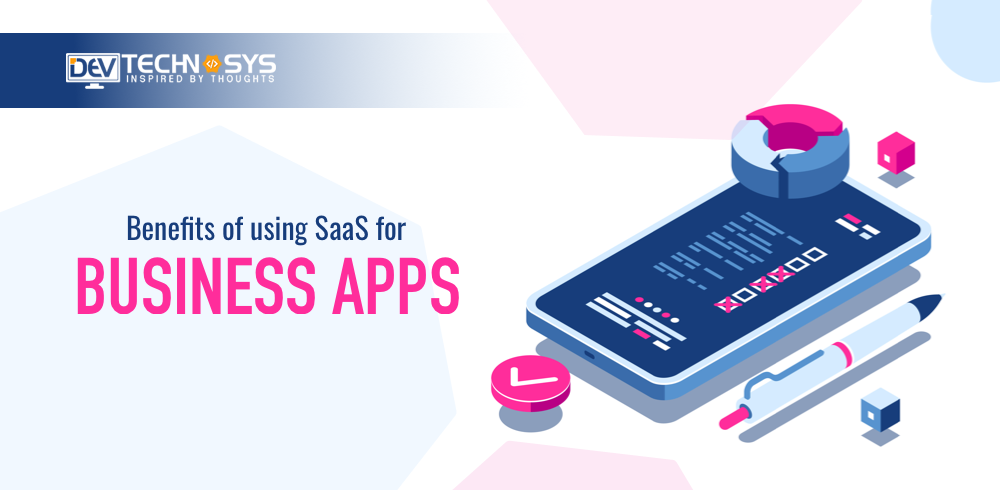 Benefits of using SaaS for Business Apps