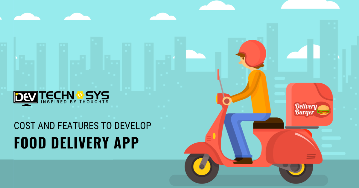 Cost and features to develop Food Delivery app