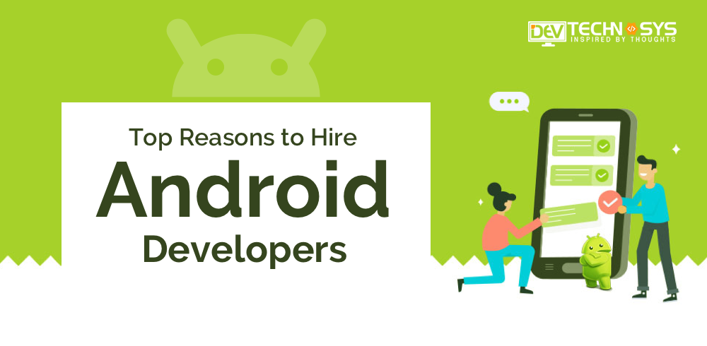 Top reasons to hire Android developers