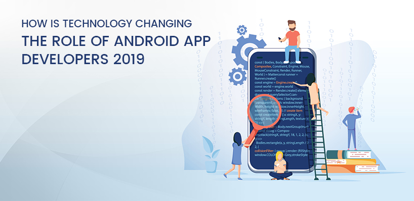 How is technology changing the role of android application?