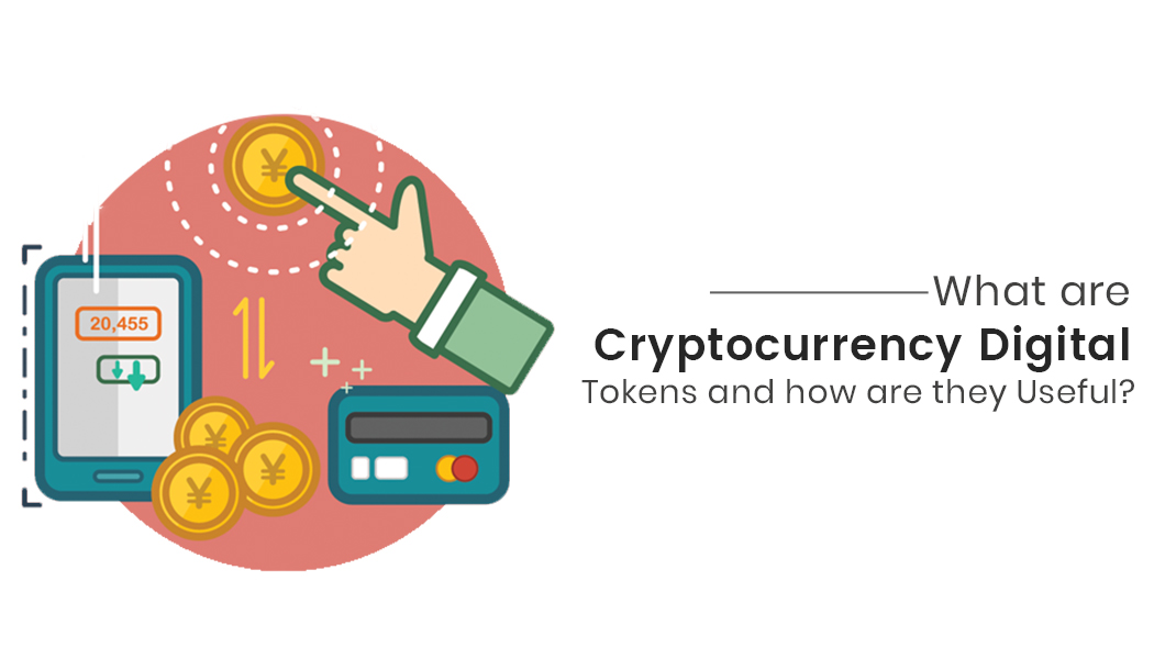 What are Cryptocurrency Digital Tokens and how are they Useful?