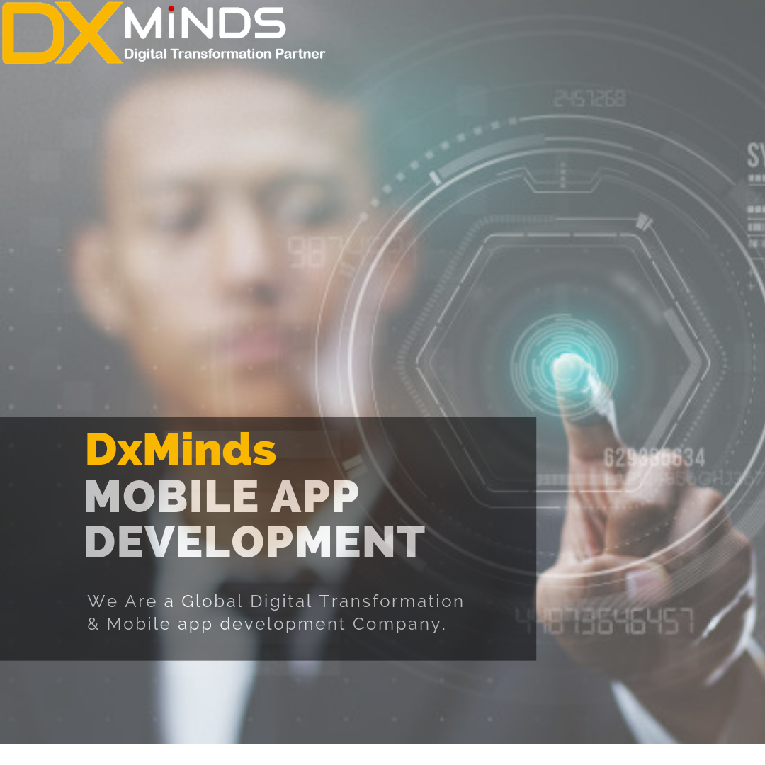 DxMinds Technologies declares to offer effective Mobile App development services in Bangalore