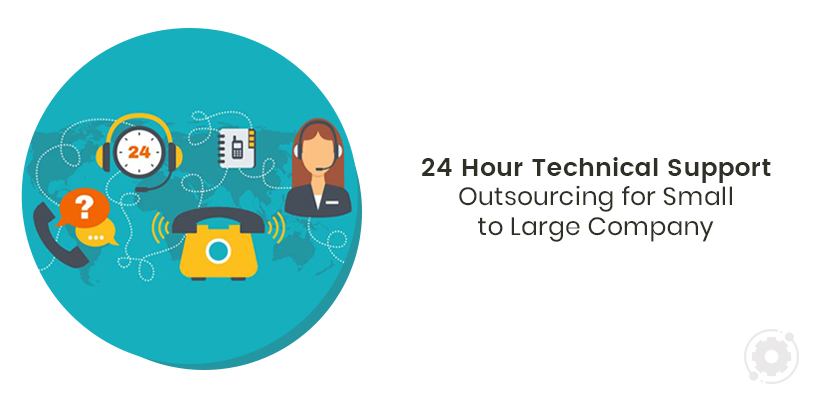 24 Hour Technical Support Outsourcing for small to large company