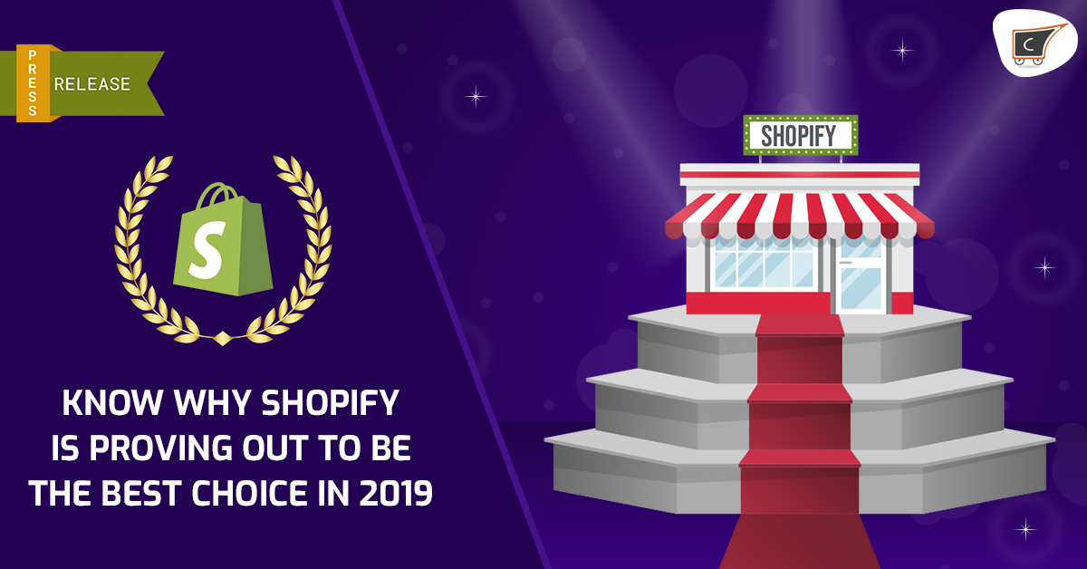 Know why Shopify is proving out to be the best choice in 2019