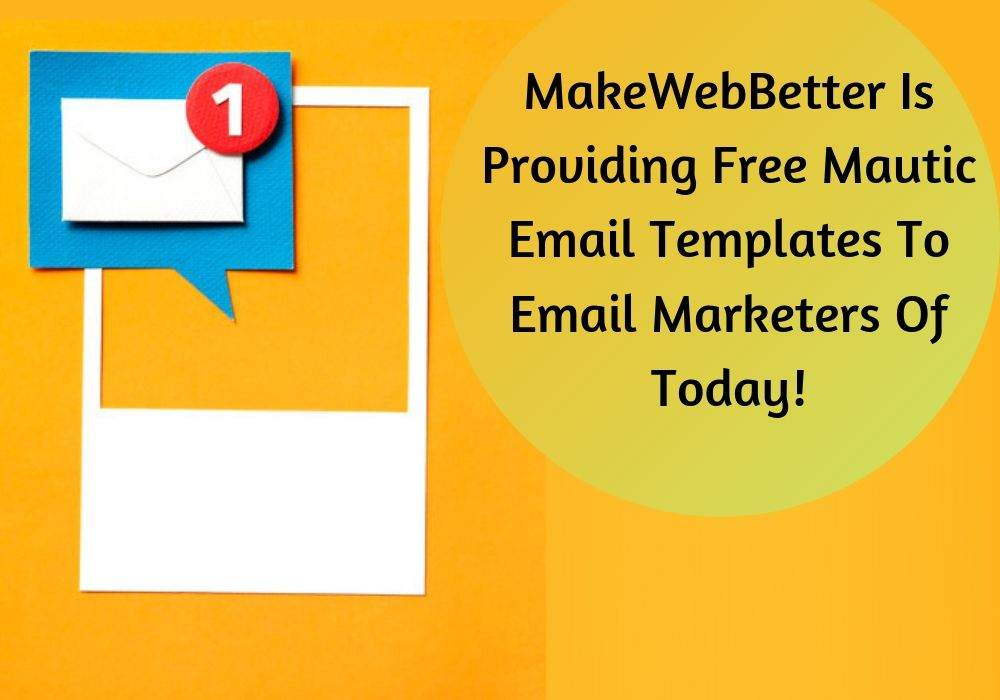 Personalize your Email Marketing efforts with easy to use Free Mautic Email Templates!