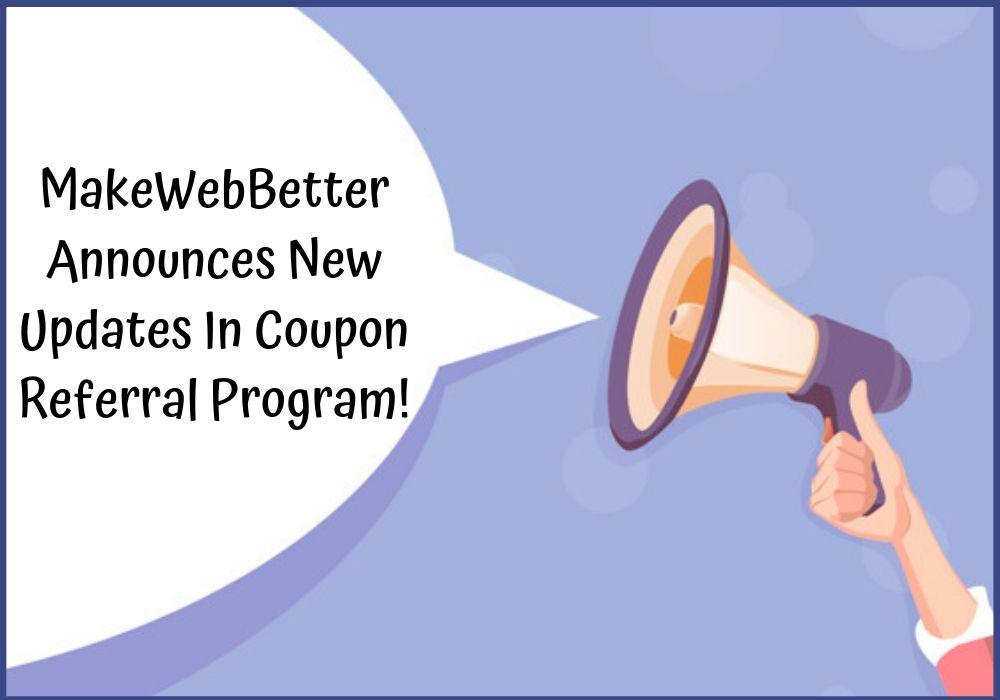 New Updates have been added in Coupon Referral Program to enhance the working of referral programs!