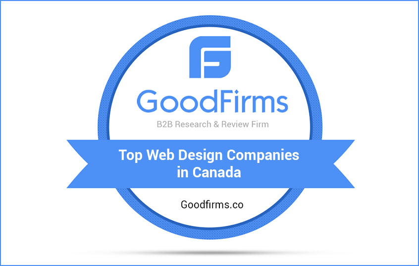 Goodfirms Research Features The List Of Top Web Design Companies In Canada Whatech