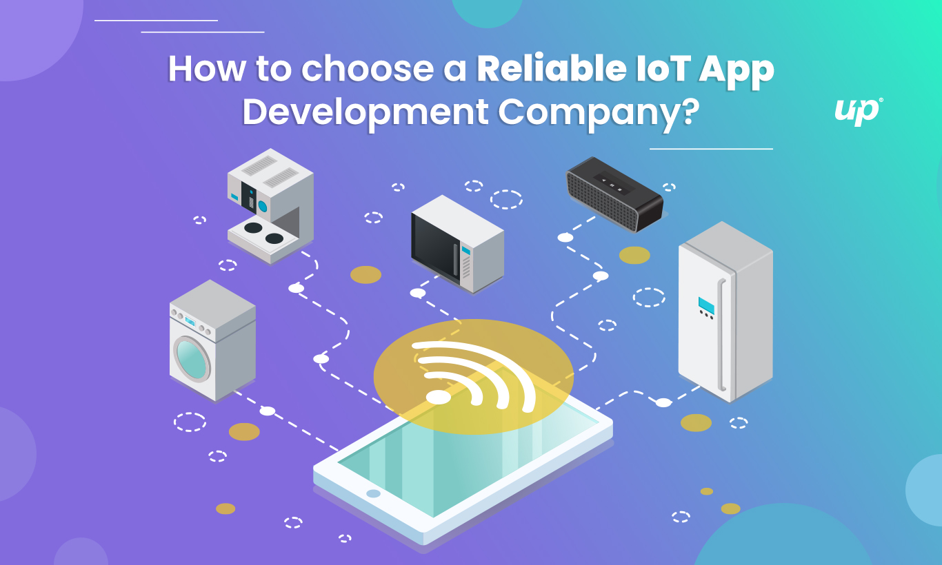 How to choose a reliable IoT app development company?