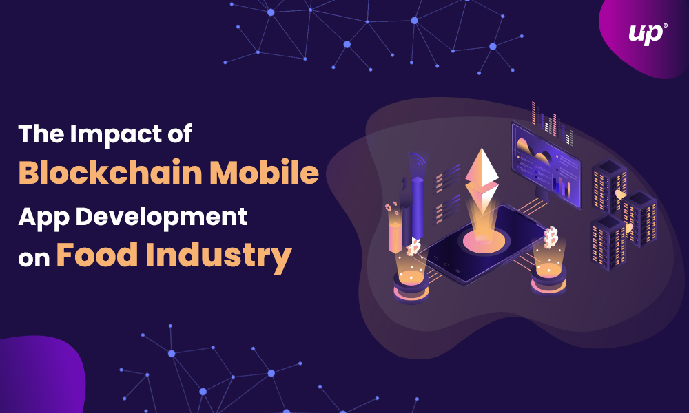 The impact of Blockchain Mobile App development on food industry