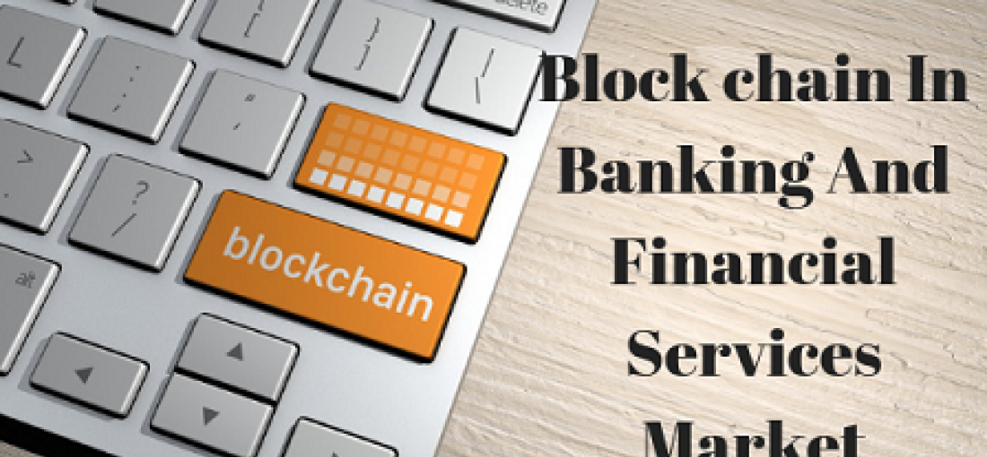 Block chain In Banking and Financial Services