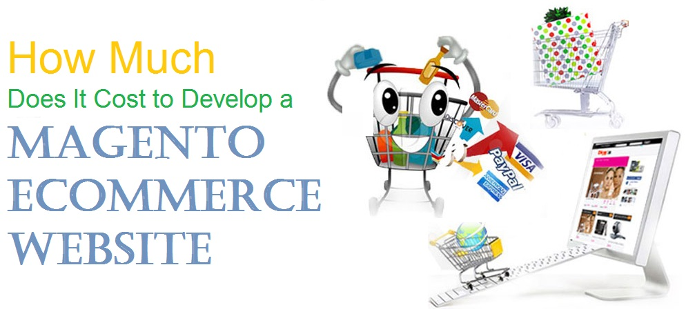 How much does it cost to develop a Magento eCommerce Website