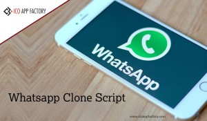 Whatsapp Clone Script - ICO App Factory