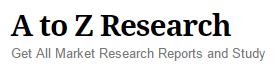 A to Z Research - Get All Market Research Reports and Study