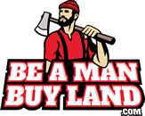 Be A Man Buy Land